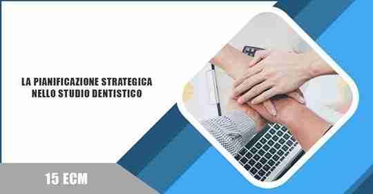 Pianificazione strategica per lo studio odontoiatrico
